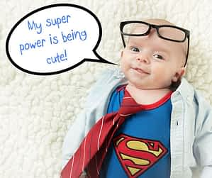 my super power is being cute